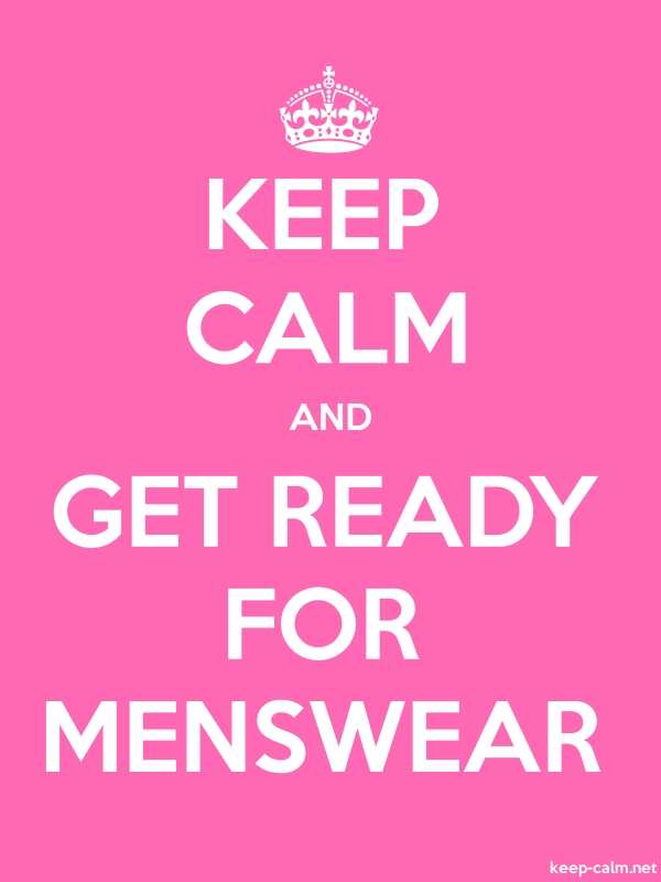 KEEP CALM AND GET READY FOR MENSWEAR - white/pink - Default (600x800)