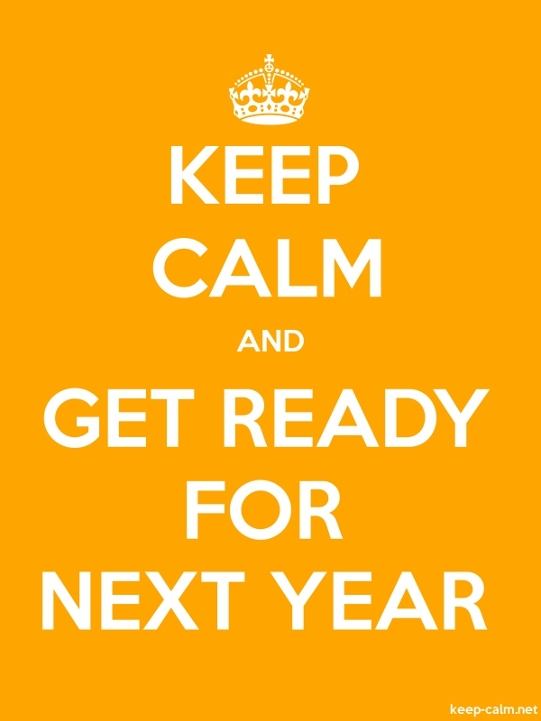 KEEP CALM AND GET READY FOR NEXT YEAR - white/orange - Default (600x800)