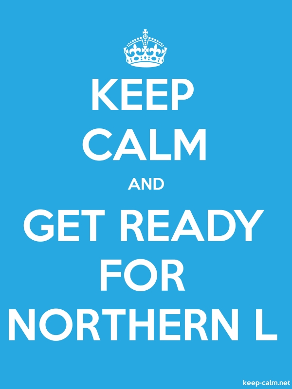 KEEP CALM AND GET READY FOR NORTHERN L - white/blue - Default (600x800)
