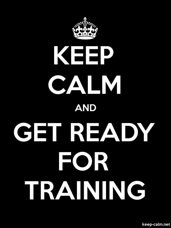 KEEP CALM AND GET READY FOR TRAINING - white/black - Default (600x800)