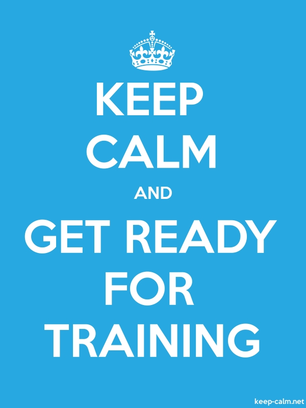 KEEP CALM AND GET READY FOR TRAINING - white/blue - Default (600x800)