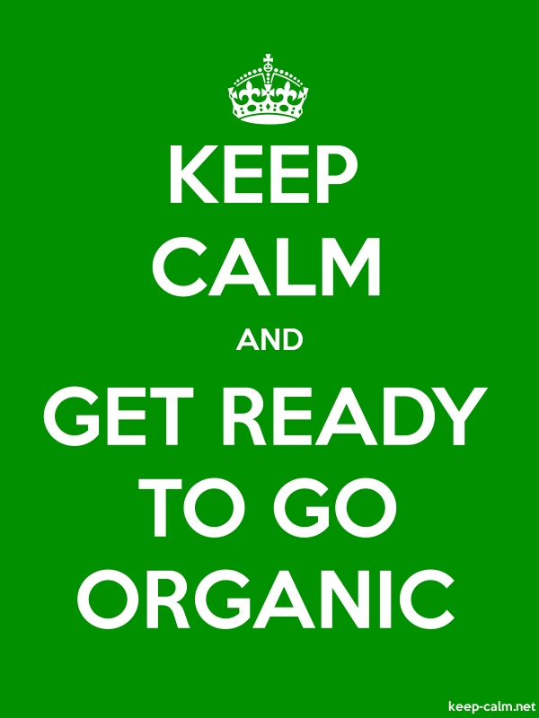 KEEP CALM AND GET READY TO GO ORGANIC - white/green - Default (600x800)