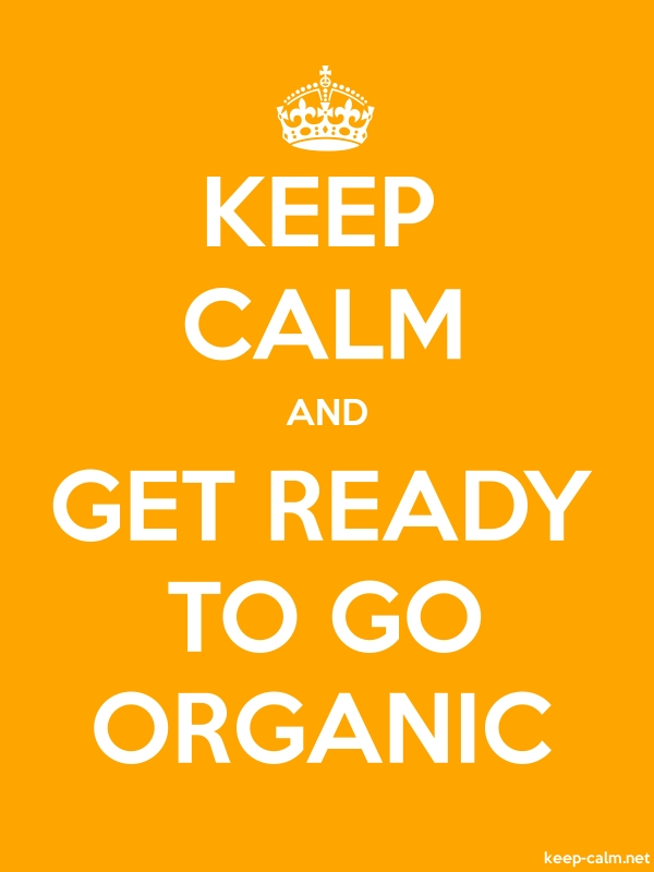 KEEP CALM AND GET READY TO GO ORGANIC - white/orange - Default (600x800)