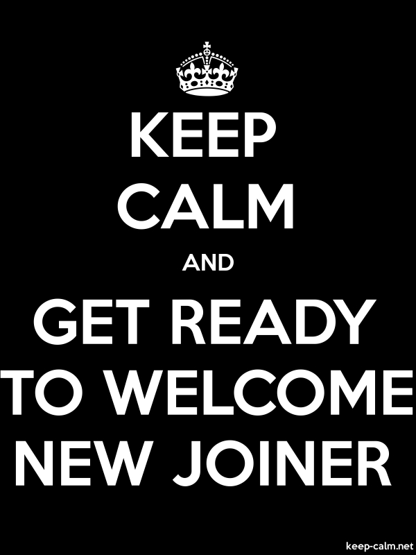 KEEP CALM AND GET READY TO WELCOME NEW JOINER - white/black - Default (600x800)