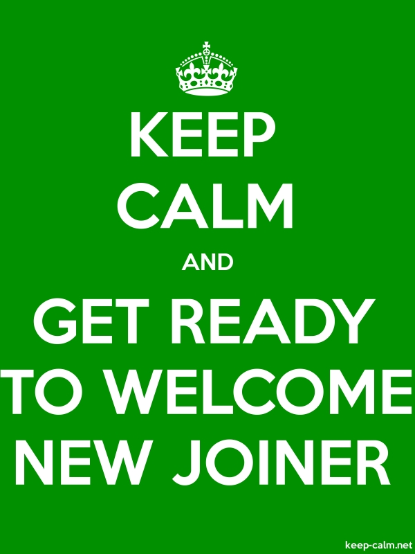 KEEP CALM AND GET READY TO WELCOME NEW JOINER - white/green - Default (600x800)