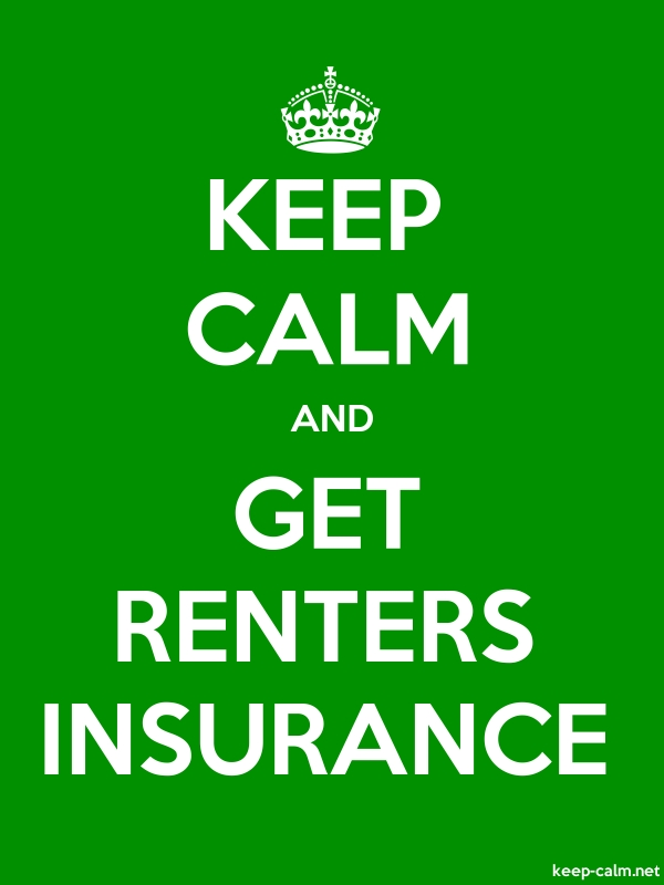 KEEP CALM AND GET RENTERS INSURANCE - white/green - Default (600x800)