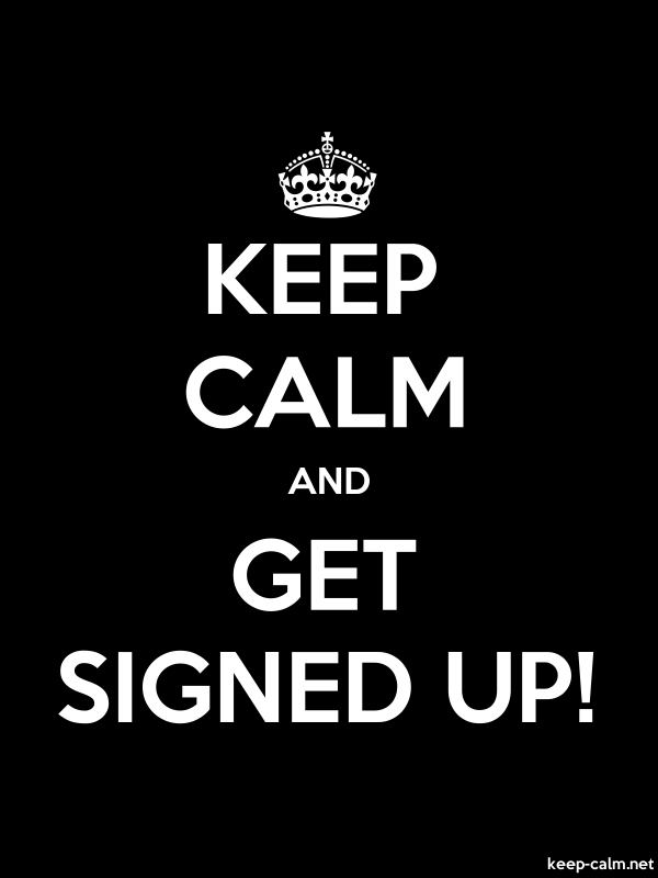 KEEP CALM AND GET SIGNED UP! - white/black - Default (600x800)