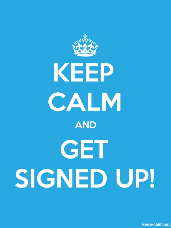 KEEP CALM AND GET SIGNED UP! - white/blue - Default (600x800)