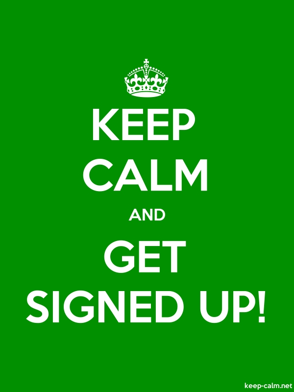 KEEP CALM AND GET SIGNED UP! - white/green - Default (600x800)