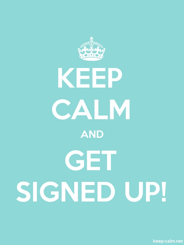 KEEP CALM AND GET SIGNED UP! - white/lightblue - Default (600x800)