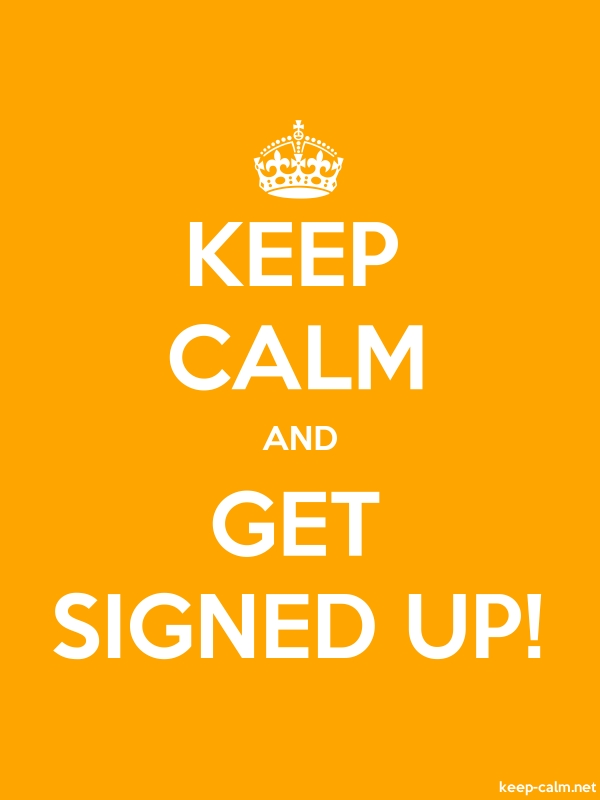 KEEP CALM AND GET SIGNED UP! - white/orange - Default (600x800)