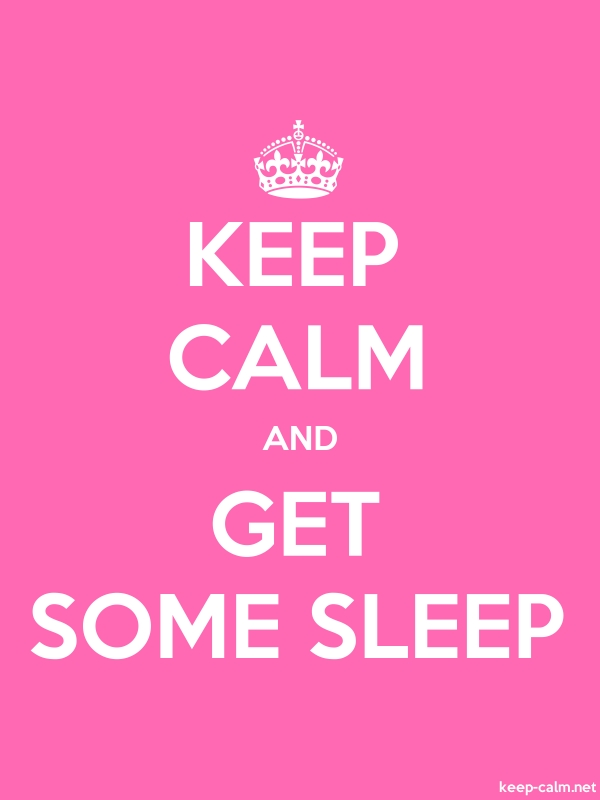 KEEP CALM AND GET SOME SLEEP - white/pink - Default (600x800)