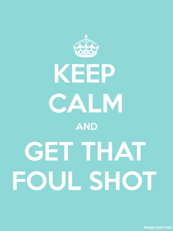 KEEP CALM AND GET THAT FOUL SHOT - white/lightblue - Default (600x800)