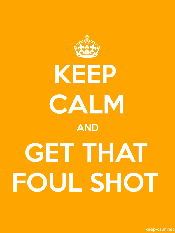 KEEP CALM AND GET THAT FOUL SHOT - white/orange - Default (600x800)