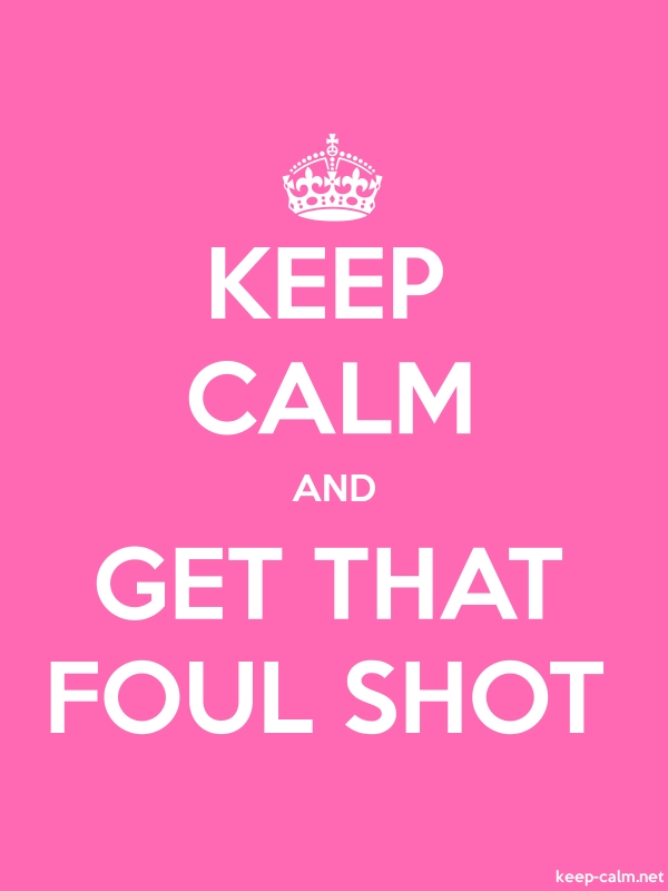 KEEP CALM AND GET THAT FOUL SHOT - white/pink - Default (600x800)