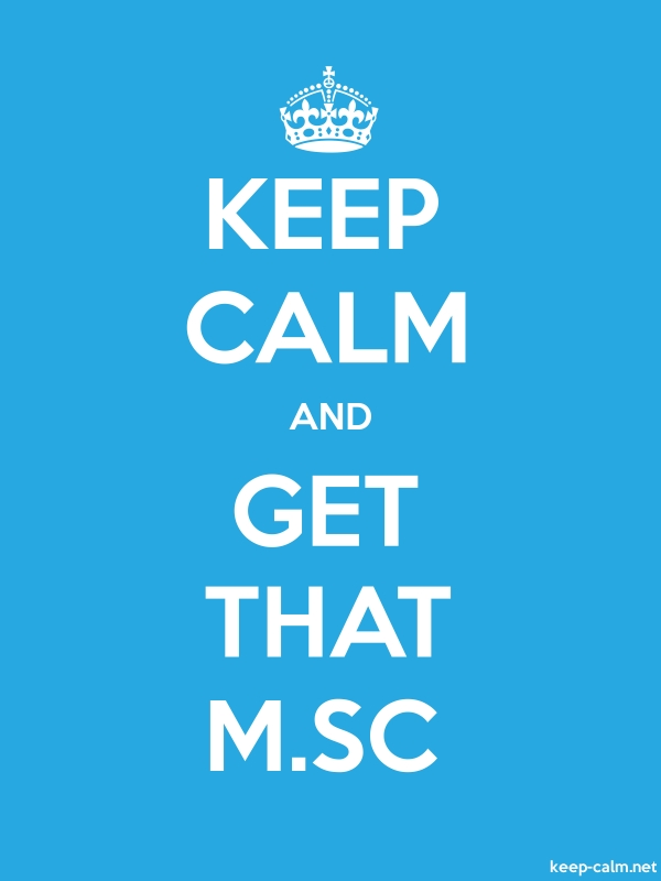 KEEP CALM AND GET THAT M.SC - white/blue - Default (600x800)