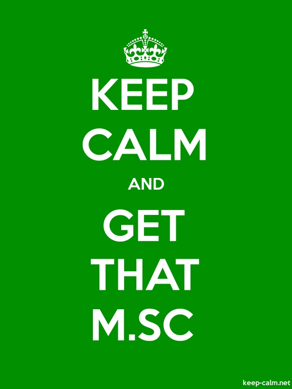 KEEP CALM AND GET THAT M.SC - white/green - Default (600x800)