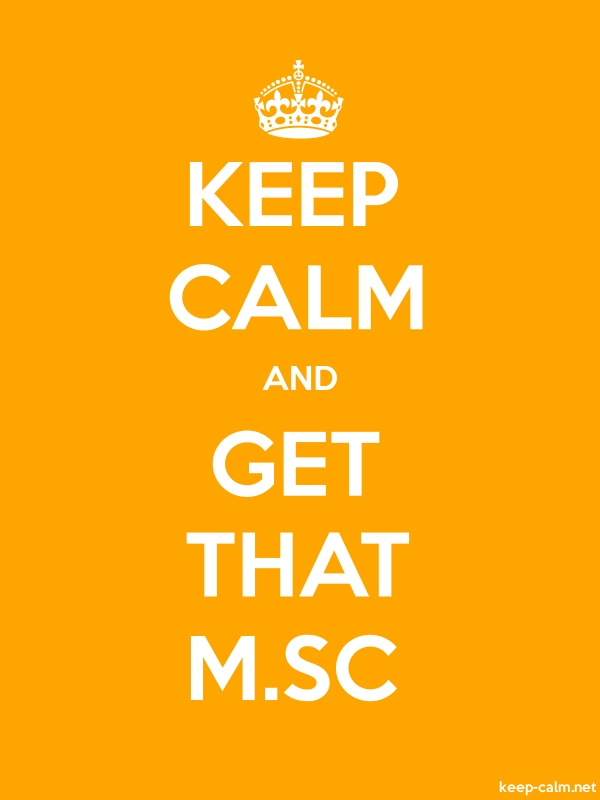 KEEP CALM AND GET THAT M.SC - white/orange - Default (600x800)