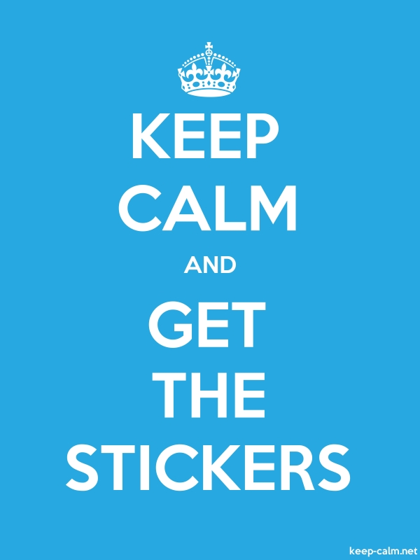 KEEP CALM AND GET THE STICKERS - white/blue - Default (600x800)