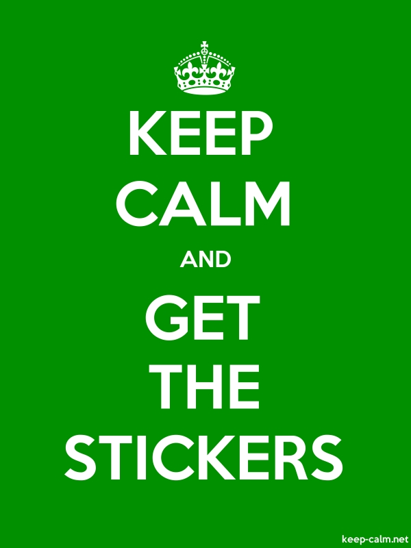 KEEP CALM AND GET THE STICKERS - white/green - Default (600x800)