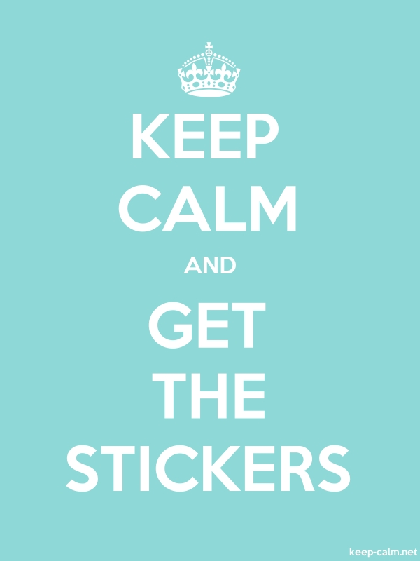 KEEP CALM AND GET THE STICKERS - white/lightblue - Default (600x800)