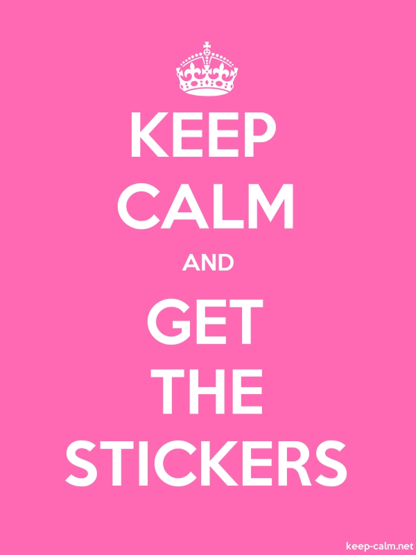 KEEP CALM AND GET THE STICKERS - white/pink - Default (600x800)