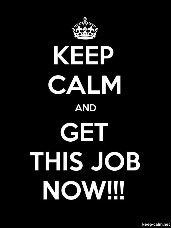 KEEP CALM AND GET THIS JOB NOW!!! - white/black - Default (600x800)