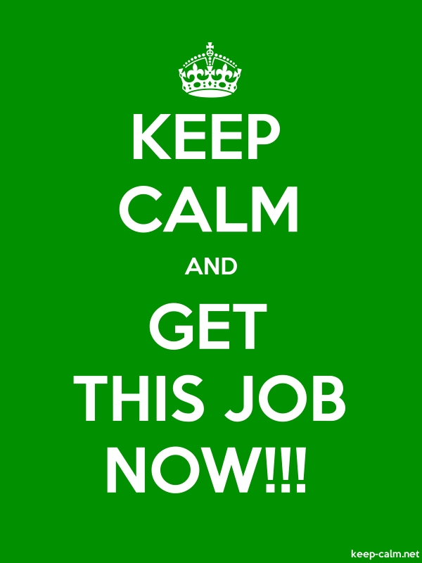 KEEP CALM AND GET THIS JOB NOW!!! - white/green - Default (600x800)