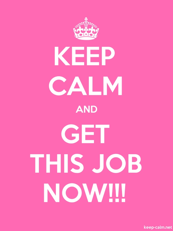 KEEP CALM AND GET THIS JOB NOW!!! - white/pink - Default (600x800)