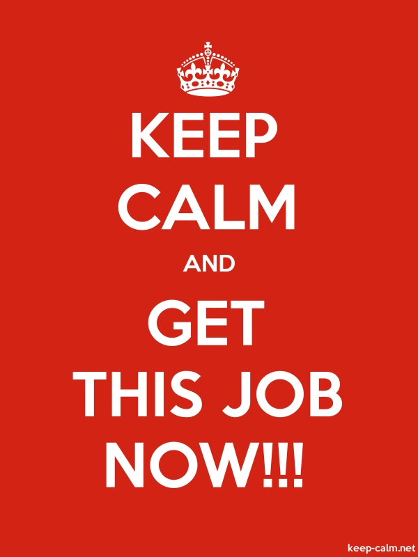 KEEP CALM AND GET THIS JOB NOW!!! - white/red - Default (600x800)