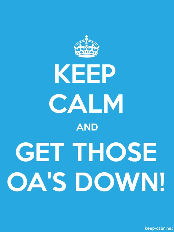 KEEP CALM AND GET THOSE OA'S DOWN! - white/blue - Default (600x800)