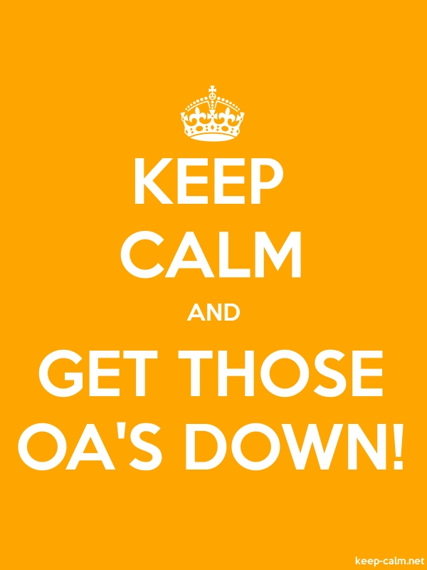 KEEP CALM AND GET THOSE OA'S DOWN! - white/orange - Default (600x800)