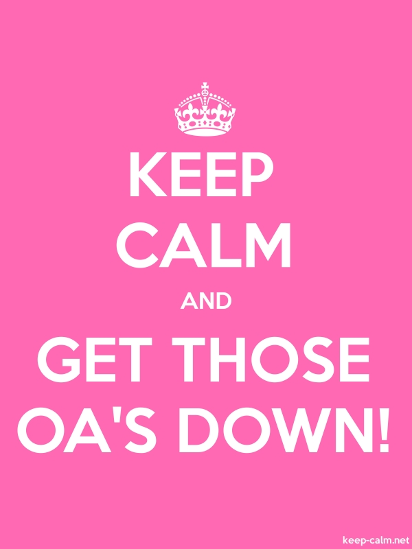 KEEP CALM AND GET THOSE OA'S DOWN! - white/pink - Default (600x800)