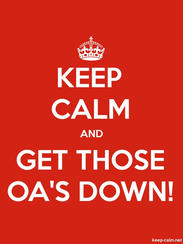 KEEP CALM AND GET THOSE OA'S DOWN! - white/red - Default (600x800)
