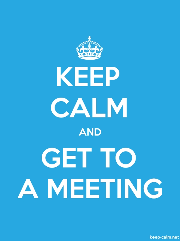KEEP CALM AND GET TO A MEETING - white/blue - Default (600x800)