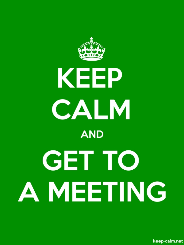 KEEP CALM AND GET TO A MEETING - white/green - Default (600x800)