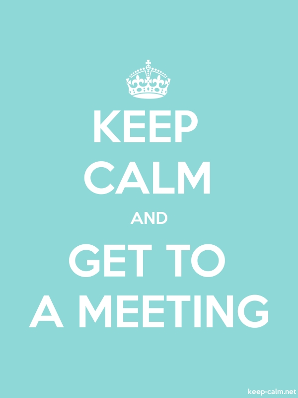 KEEP CALM AND GET TO A MEETING - white/lightblue - Default (600x800)