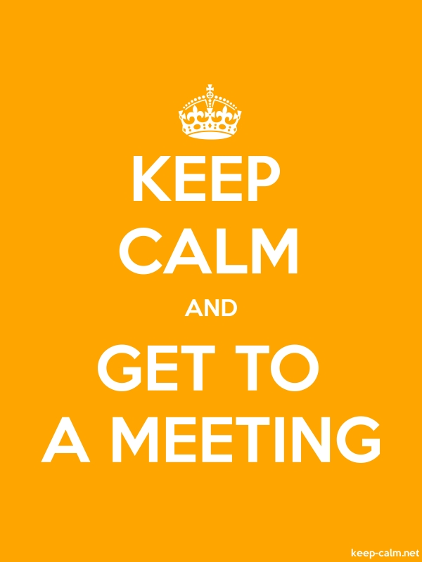 KEEP CALM AND GET TO A MEETING - white/orange - Default (600x800)
