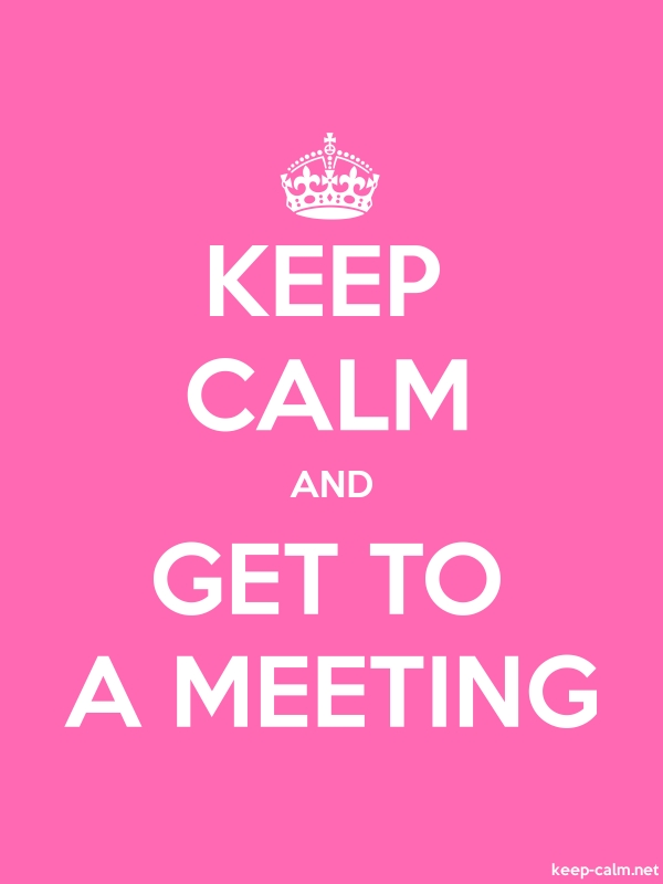 KEEP CALM AND GET TO A MEETING - white/pink - Default (600x800)