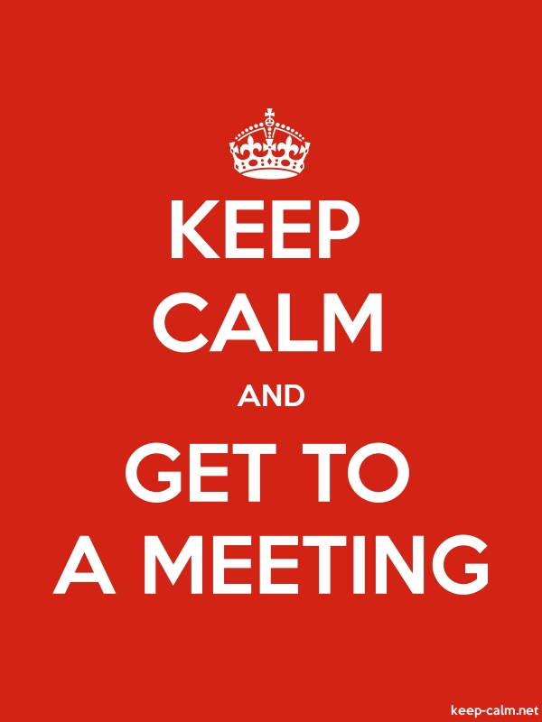 KEEP CALM AND GET TO A MEETING - white/red - Default (600x800)