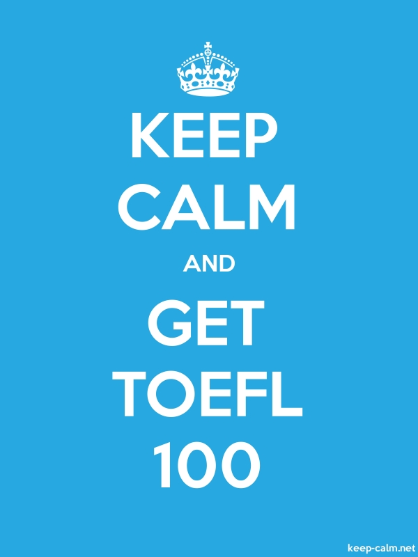 KEEP CALM AND GET TOEFL 100 - white/blue - Default (600x800)