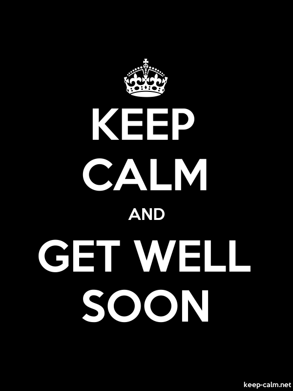 KEEP CALM AND GET WELL SOON - white/black - Default (600x800)