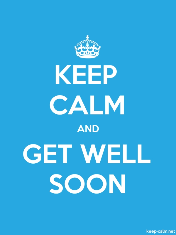 KEEP CALM AND GET WELL SOON - white/blue - Default (600x800)