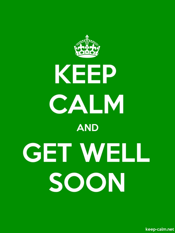 KEEP CALM AND GET WELL SOON - white/green - Default (600x800)