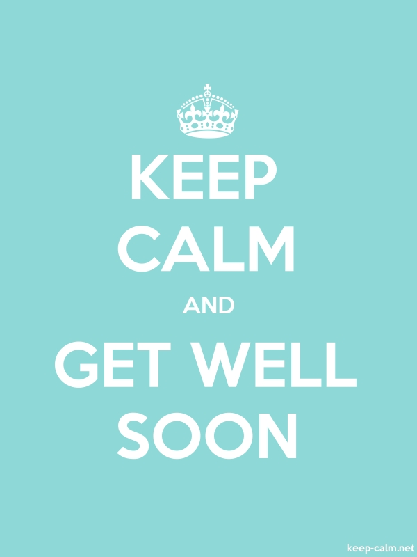 KEEP CALM AND GET WELL SOON - white/lightblue - Default (600x800)