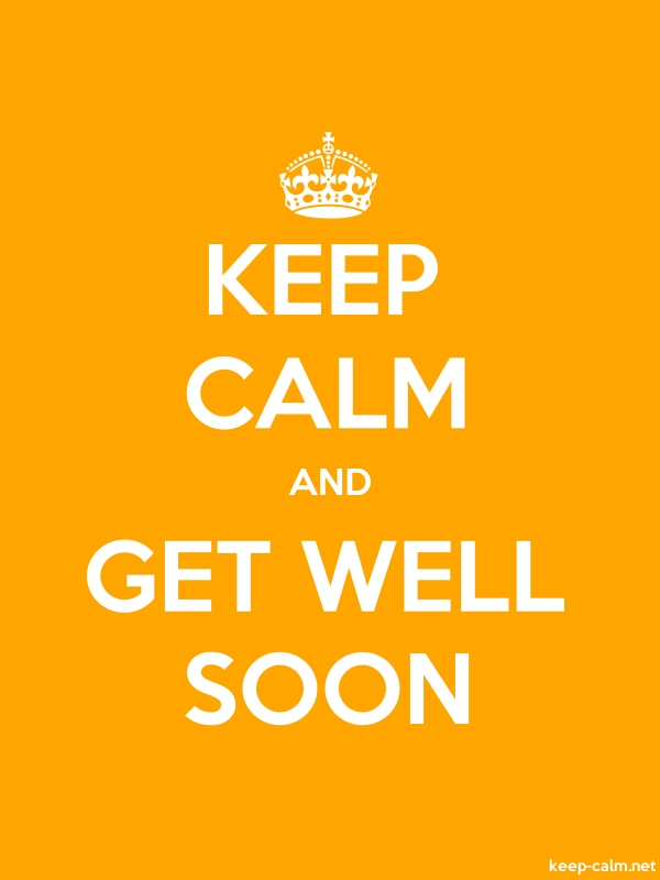 KEEP CALM AND GET WELL SOON - white/orange - Default (600x800)