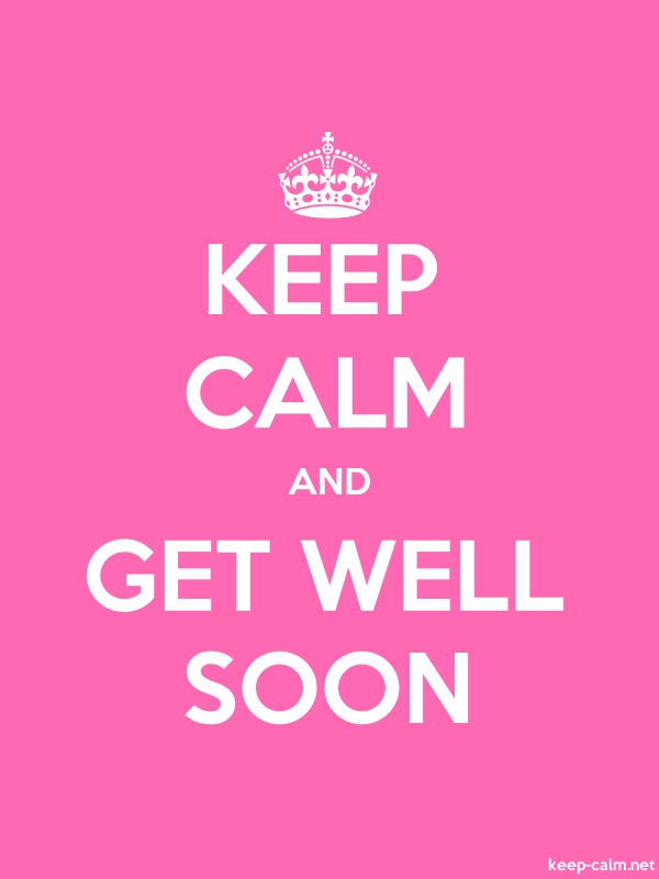 KEEP CALM AND GET WELL SOON - white/pink - Default (600x800)