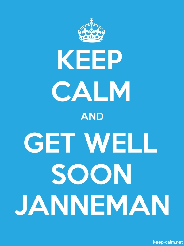 KEEP CALM AND GET WELL SOON JANNEMAN - white/blue - Default (600x800)