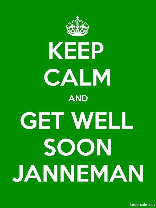 KEEP CALM AND GET WELL SOON JANNEMAN - white/green - Default (600x800)
