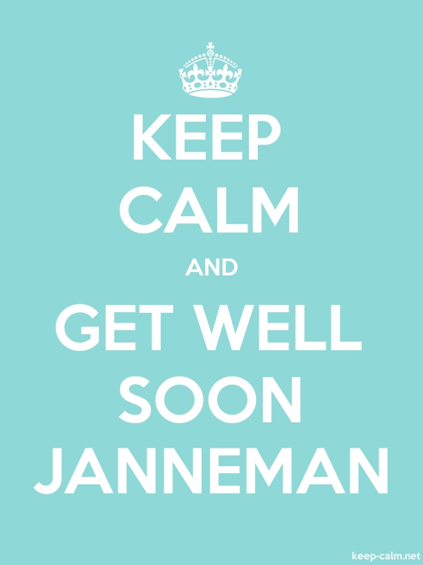KEEP CALM AND GET WELL SOON JANNEMAN - white/lightblue - Default (600x800)